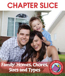 Family: Homes, Chores, Sizes & Types - CHAPTER SLICE