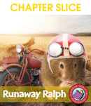 Runaway Ralph (Novel Study) - CHAPTER SLICE