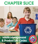 Waste Management & Product Life Cycles - CHAPTER SLICE