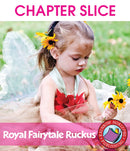 Royal Fairytale Ruckus - CHAPTER SLICE