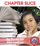 Big Books For First Nations - CHAPTER SLICE