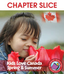 Kids Love Canada: Spring & Summer - CHAPTER SLICE