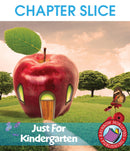 Just For Kindergarten - CHAPTER SLICE