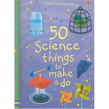 Load image into Gallery viewer, 50 Science Things to Make and Do
