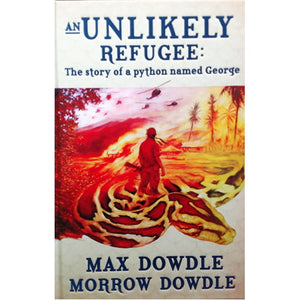 An Unlikely Refugee - Max Dowdle and Morrow Dowdle