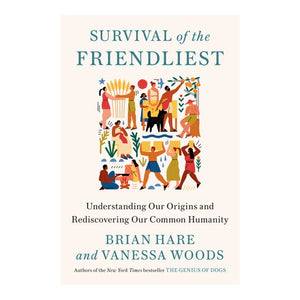 Survival of the Friendliest - Science Cafe Speaker Book