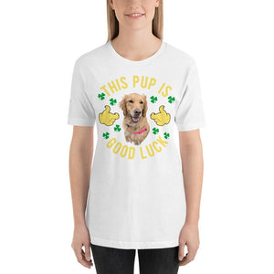 This Pup Is Good Luck - Unisex Custom Tee