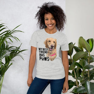 My Best Friend Has Paws - Custom Tee