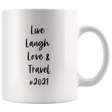 Load image into Gallery viewer, Live Laugh Love & Travel #2021 Mug
