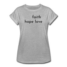 Load image into Gallery viewer, Faith Hope Love Women's Relaxed Fit T-Shirt Gray and White - heather gray