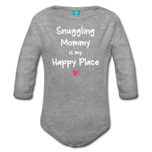Load image into Gallery viewer, Snuggling Mommy is my Happy Place Organic Long Sleeve Baby Bodysuit - heather gray