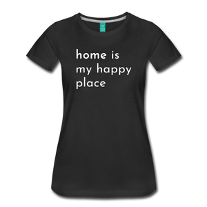 Home Is My Happy Place Women's T-Shirt - black