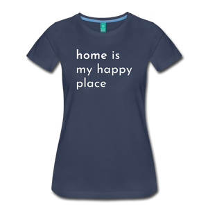 Home Is My Happy Place Women's T-Shirt - navy