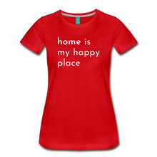Load image into Gallery viewer, Home Is My Happy Place Women's T-Shirt - red