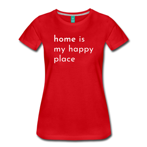 Home Is My Happy Place Women's T-Shirt - red