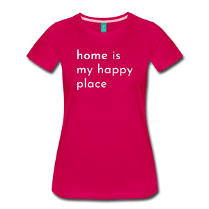 Home Is My Happy Place Women's T-Shirt - dark pink
