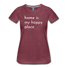 Load image into Gallery viewer, Home Is My Happy Place Women's T-Shirt - heather burgundy