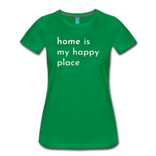 Load image into Gallery viewer, Home Is My Happy Place Women's T-Shirt - kelly green