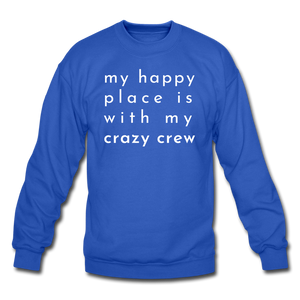 My Happy Place Is With My Crazy Crew Cozy Sweatshirt - royal blue