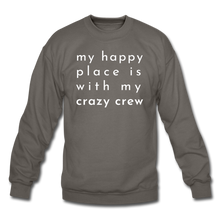 Load image into Gallery viewer, My Happy Place Is With My Crazy Crew Cozy Sweatshirt - asphalt gray