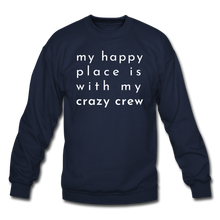 Load image into Gallery viewer, My Happy Place Is With My Crazy Crew Cozy Sweatshirt - navy