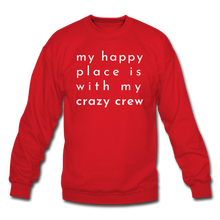 Load image into Gallery viewer, My Happy Place Is With My Crazy Crew Cozy Sweatshirt - red