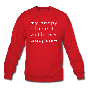 My Happy Place Is With My Crazy Crew Cozy Sweatshirt - red