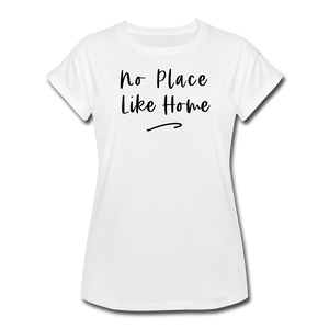 No Place Like Home Women's Relaxed T-Shirt - white