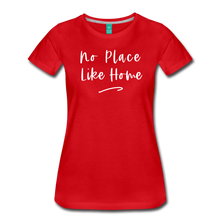 Load image into Gallery viewer, No Place Like Home Women's T-Shirt - red