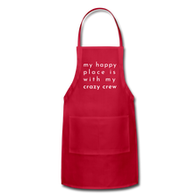 Load image into Gallery viewer, My Happy Place Is With My Crazy Crew Adjustable Apron - red