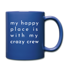 Load image into Gallery viewer, My Happy Place Is With My Crazy Mug - royal blue