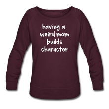 Load image into Gallery viewer, Having a Weird Mom Builds Character Women's Wide Crewneck Sweatshirt - plum