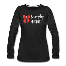 Load image into Gallery viewer, Simply Arrr! Women's Long Sleeve T-Shirt - black