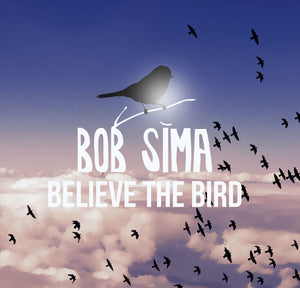 Believe the Bird (Digital Download)