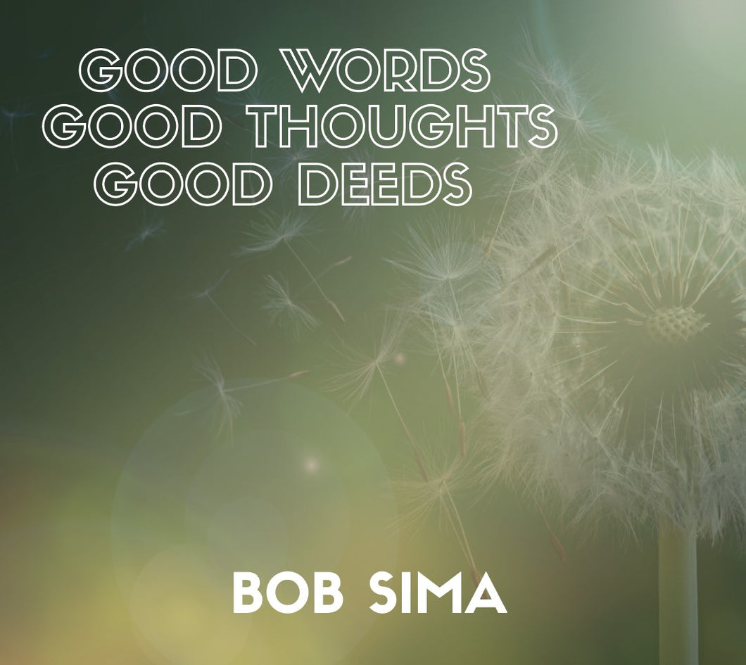 Good Words Good Thoughts Good Deeds (Digital Download)
