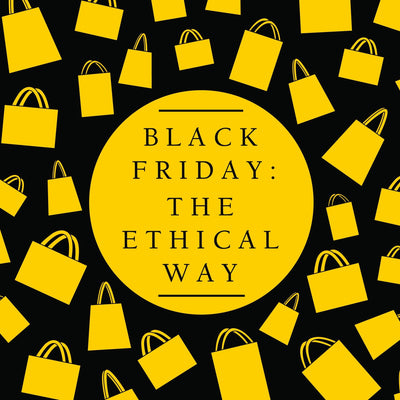 Black Friday: The Ethical Way