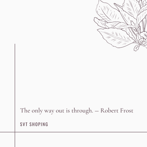 "Robert Frost Quotes ""The only way out is through."""