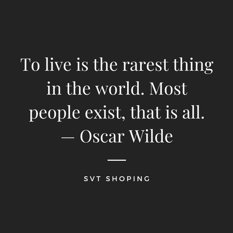 "Oscar Wilde Quotes ""To live is the rarest thing in the world. Most people exist, that is all. """