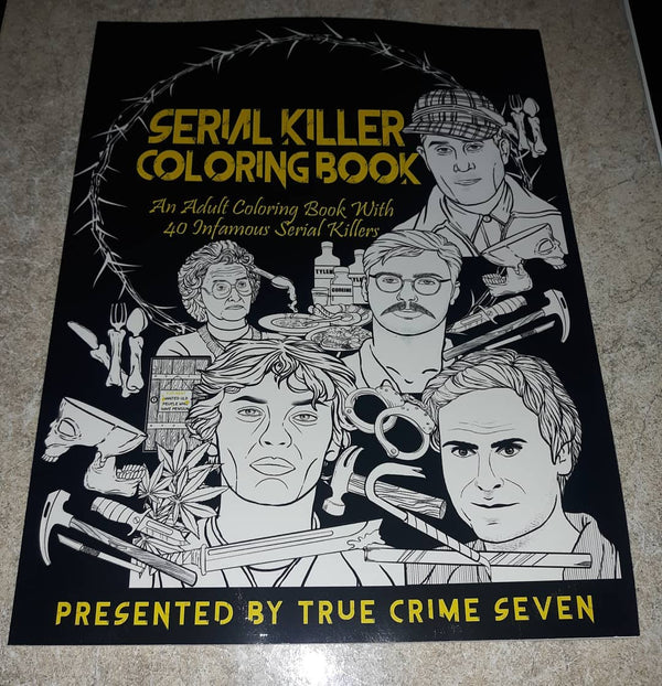 Serial Killer Coloring Book: An Adult Coloring Book With 40 Infamous Serial Killers