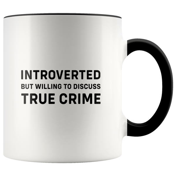 Introverted But Willing to Discuss True Crime Accent Mug