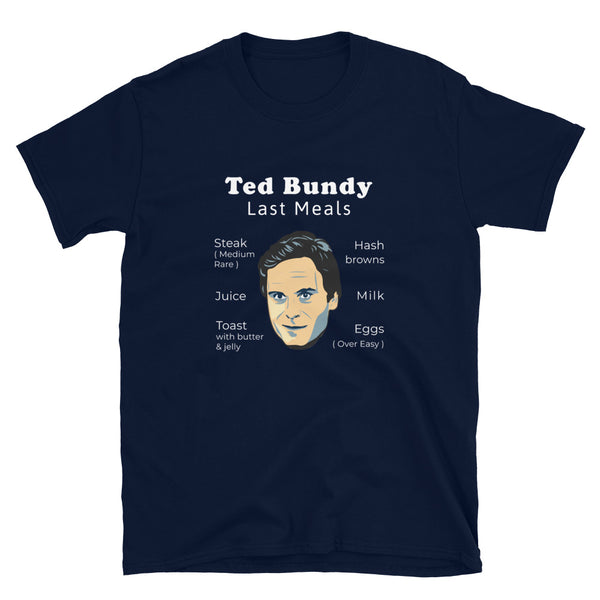 Ted Bundy Last Meal T-Shirt