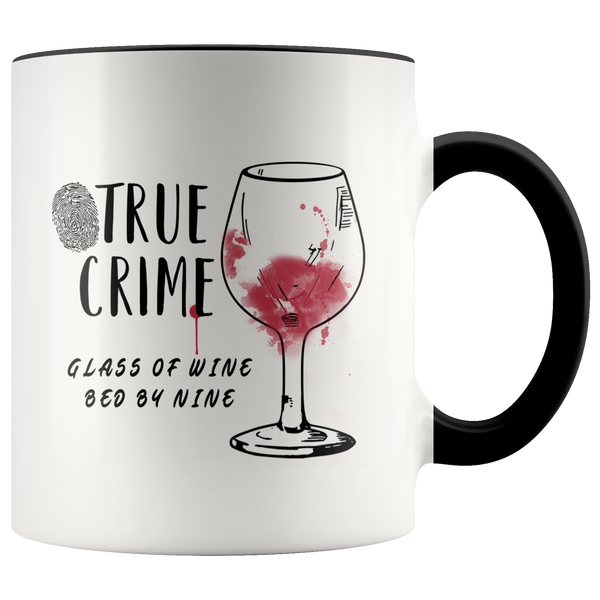 True Crime, Glass Of Wine, Bed By Nine Accent Mug