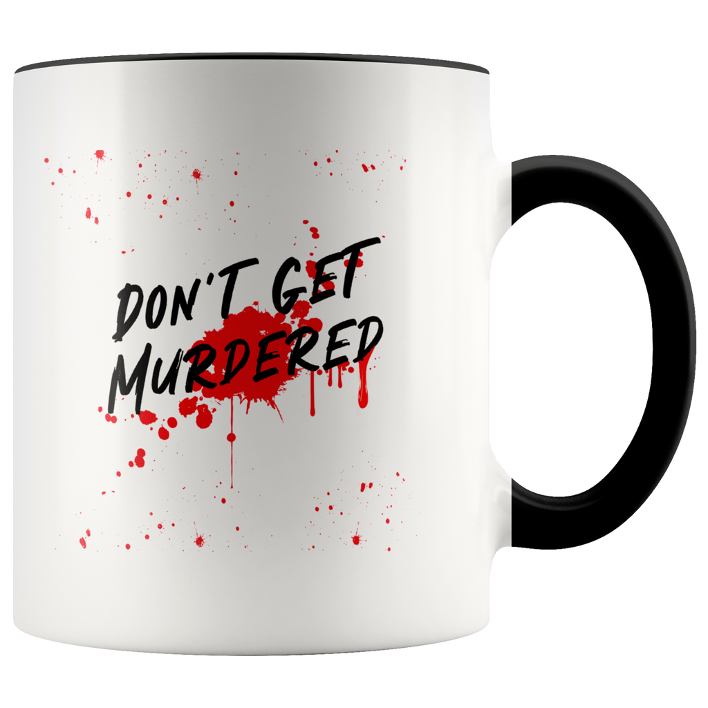 Don't Get Murdered, Blood Design Accent Mug