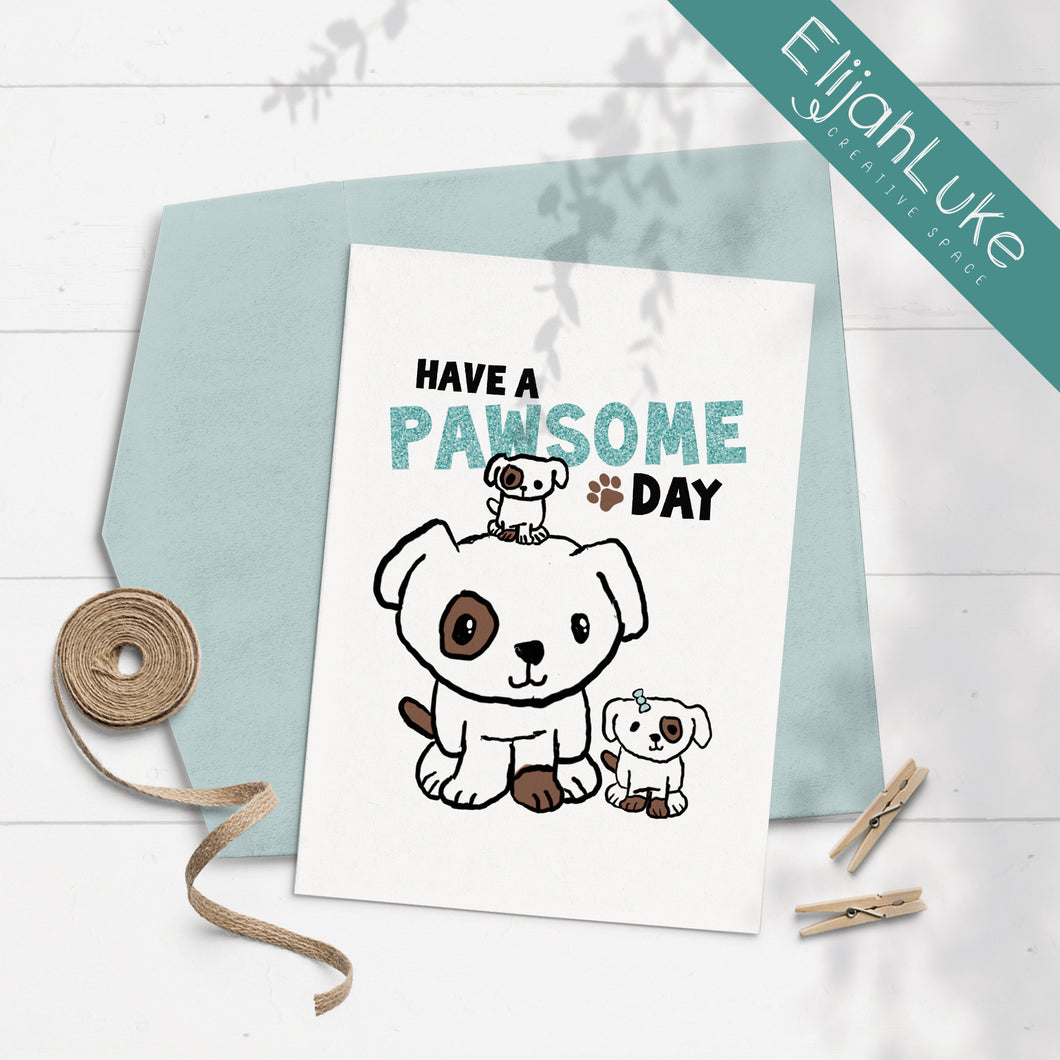 Have a Pawsome Day 5x7 Glittered Greeting Card by Elijah Luke