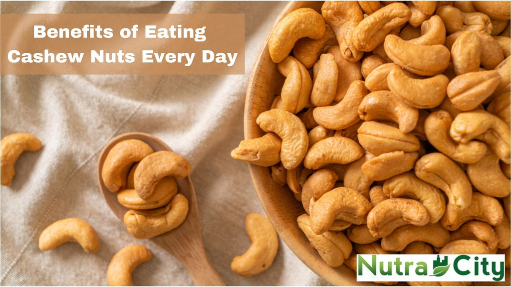 Benefits of Eating Cashew Nuts Every Day - Cashew Nuts for Sale