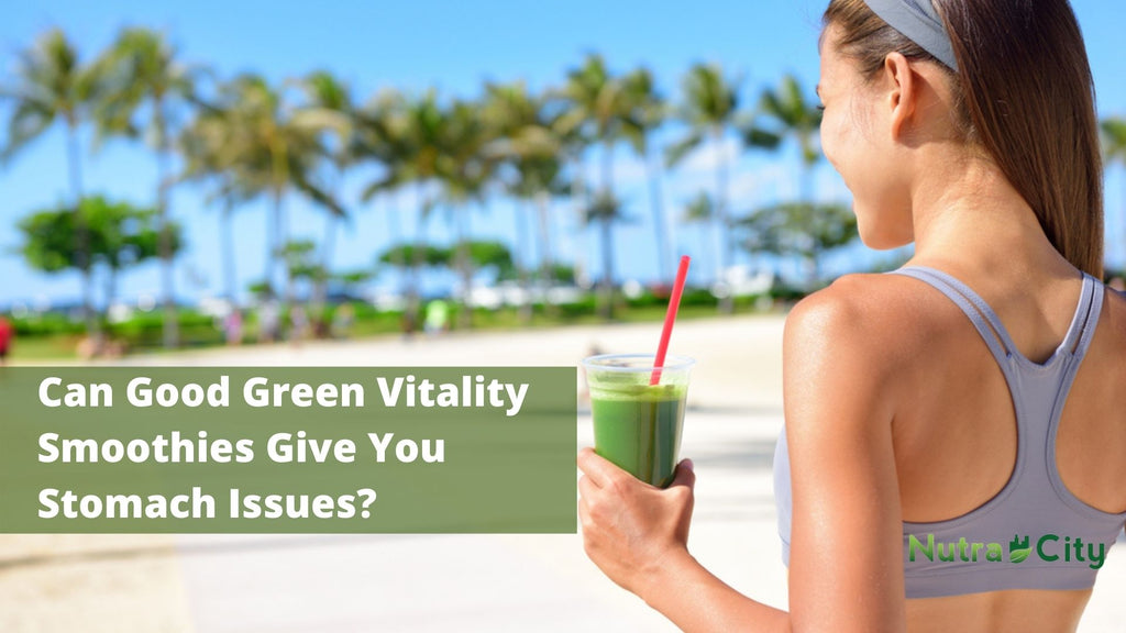 Can Good Green Vitality  Smoothies Give You  Stomach Issues