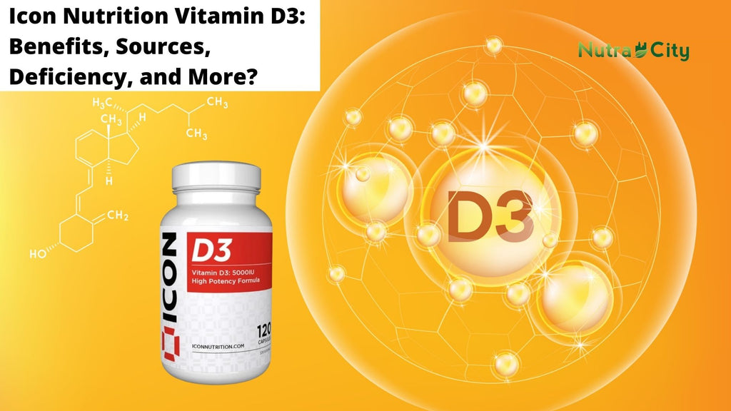 Icon Nutrition Vitamin D3:  Benefits, Sources,  Deficiency, and More?