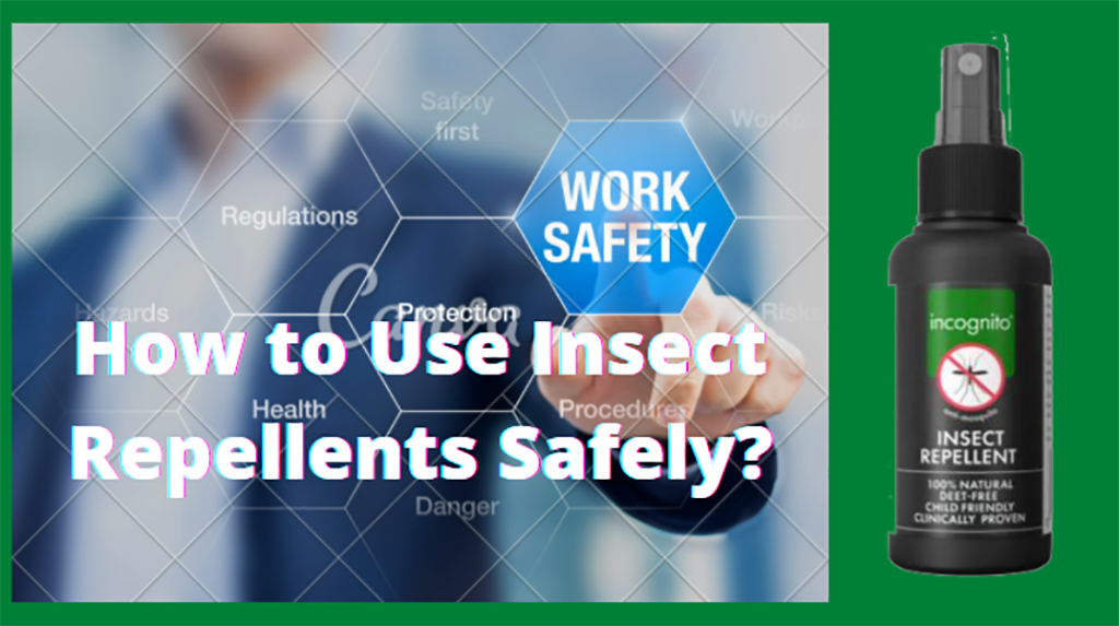 Insect Repellents Safely