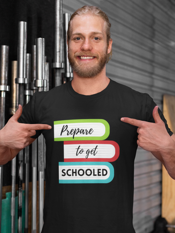 Prepare to get schooled teacher shirt