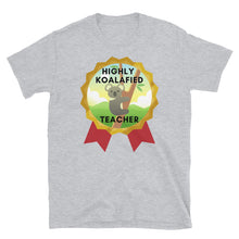 Load image into Gallery viewer, Highly Koalafied Teacher Unisex T-Shirt